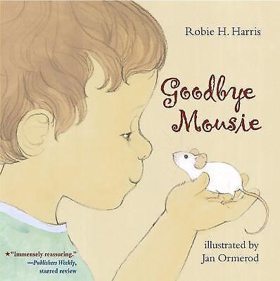 Robie Harris - Goodbye Mousie (2010) - Used - Childrens