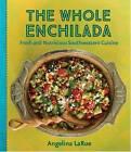 The Whole Enchilada by Angelina LaRue (Hardback, 2015)