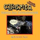 Chispita Service Dog Extraordinaire The Pack Trip Vol 2 Taylor Richard B.