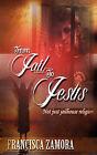 From Jail to Jesus by Francisca Zamora (Paperback / softback, 2011)