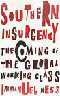 Southern Insurgency: The Coming of the Global Working Class by Immanuel Ness (Paperback, 2015)