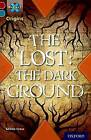 Project X Origins: Dark Red+ Book Band, Oxford Level 19: Fears and Frights: The Lost: the Dark Ground by Gillian Cross (Paperback, 2014)
