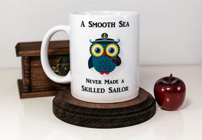 Funny Mugs OB A Smooth Sea Never Made A Skilful Sailor Sail Sailing MUG