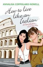 How to Live Like an Italian: A User's Guide to La Dolce Vita-ExLibrary