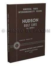Hudson Parts Interchange Manual 1932 33 1934 1935 1936 1937 1938 1939 Terraplane