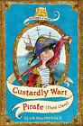 Custardly Wart: Pirate (Third Class) by Alan MacDonald (Paperback, 2008)