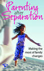 Parenting after Separation: Making the Most of Family Changes by Jill Burrett (Paperback, 2002)