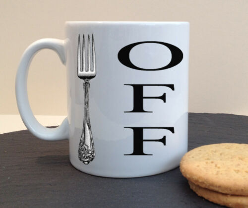OFF NOVELTY PERSONALISED MUG GIFT BIRTHDAY COFFEE F*** FORK