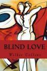 Blind Love by Au Wilkie Collins (Paperback / softback, 2016)