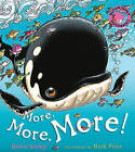 More, More, More! by Dawn Casey (Paperback, 2011)