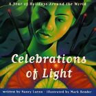 Celebrations of Light: A Year of Holidays around the World by Nancy Luenn (Other book format, 1998)