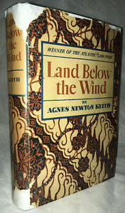 """1939 """"Land Below the Wind"""" Agnes Newton Keith Scarce 1st Edition in Dust Jacket"""