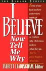 I Believe, Now Tell Me Why by Beacon Hill Press of Kansas City (Paperback / softback, 1994)