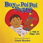 Boy and Poi Poi Puppy by Linda Boyden (Paperback / softback, 2013)