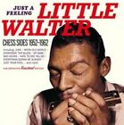Just a Feeling - Chess Sides 1952-1962 8436542019712 by Little Walter CD