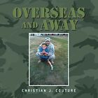 Overseas and Away by Christian J Couture (Paperback / softback, 2014)