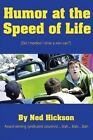 Humor at the Speed of Life by Ned Hickson (Paperback / softback, 2013)