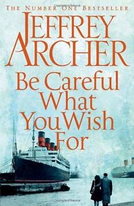 Be careful what you wish for book jeffrey archer