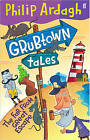 Grubtown Tales: The Far from Great Escape by Philip Ardagh (Paperback, 2009)