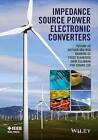 Impedance Source Power Electronic Converters by Baoming Ge, Omar Ellabban, Poh Chiang Loh, Frede Blaabjerg, Yushin Liu, Dr. Haitham Abu-Rub (Hardback, 2016)