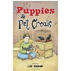 Puppies & Pet Crows by Lou Hooker (Paperback / softback, 2011)