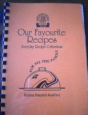 """NSW, BALLINA HOSPITAL AUX.  """"OUR FAVOURITE RECIPES FOR ALL THE FAMILY"""" Cook Book"""