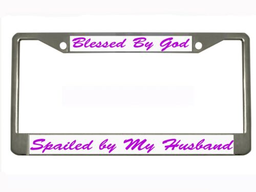 Blessed By God Spoiled By My Husband License Plate Frame Tag Auto
