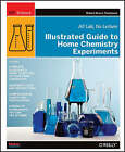 Illustrated Guide to Home Chemistry Experiments by Dr. Robert Thompson (Paperback, 2008)
