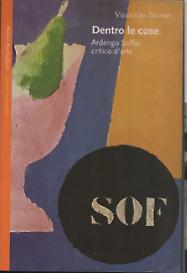 Dentro le cose : Ardengo Soffici critico d'arte