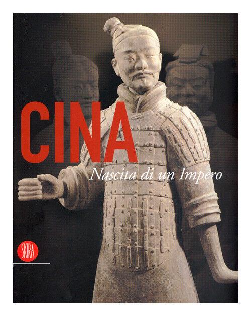 Cina Nascita di un Impero - Skira Milano 2006