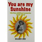 You are My Sunshine: Wartime Childhood Memories 1939-1945 by Eileen Fry (Paperback, 2015)