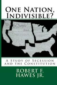 One-Nation-Indivisible-A-Study-Of-Secession-And-The-Constitution