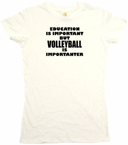 Education is Important But Volleyball is Importanter Womens Tee Shirt Size Color