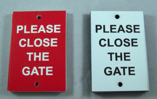 """2/""""x3/"""" Please Close The Gate laser engraved gate sign"""