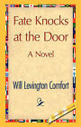 Fate Knocks at the Door by Will Levington Comfort (Hardback, 2007)
