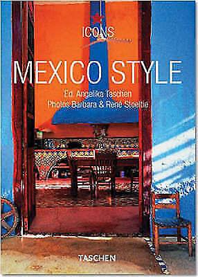 Mexico Style (Icons Series), Stoeltie, Rene, Reiter, Christiane | Paperback Book
