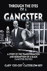 Through the Eyes of a Gangster: A Story of the Transformation and Redemption of a Black Gangster Disciple by Gary Casterlow-Bey (Paperback, 2006)
