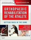 Orthopaedic Rehabilitation of the Athlete: Getting Back in the Game by Matthew T. Provencher, Bruce Reider, George Davies (Mixed media product, 2014)