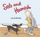 Seb and Hamish by Jude Daly (Hardback, 2014)