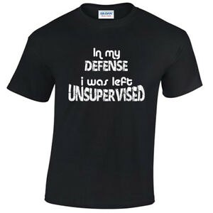 In-My-Defence-I-Was-Left-Unsupervised-T-shirt-Tee-Tshirt-Funny-Humour-Fun-mens