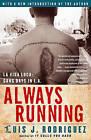 Always Running: La Vida Loca: Gang Days in L.A. by Luis J Rodriguez (Paperback / softback, 2005)