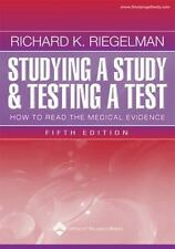 Studying a Study and Testing a Test: How to Read the Medical Evidence