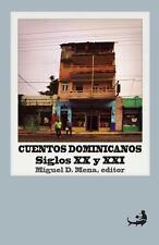 Cuentos Dominicanos: Siglos XX y XXI : [Antolog�a] by Miguel Mena (2013,...