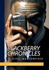 Blackberry Chronicles 9781450095013 by Romaine Valentino Lynch Hardcover
