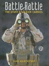 Battle Rattle: The Stuff a Soldier Carries (Battle Gear) by Halberstadt, Hans
