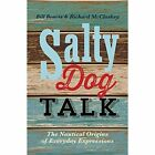 Salty Dog Talk: The Nautical Origins of Everyday Expressions by Richard G. McCloskey, Bill Beavis (Paperback, 2014)