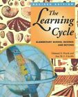 The Learning Cycle: Elementary School Science and Beyond by Edmund A. Marek, Ann M.L. Cavallo (Paperback, 1997)