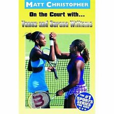 On the Court with... Venus and Serena Williams - Acceptable - Matt Christopher -