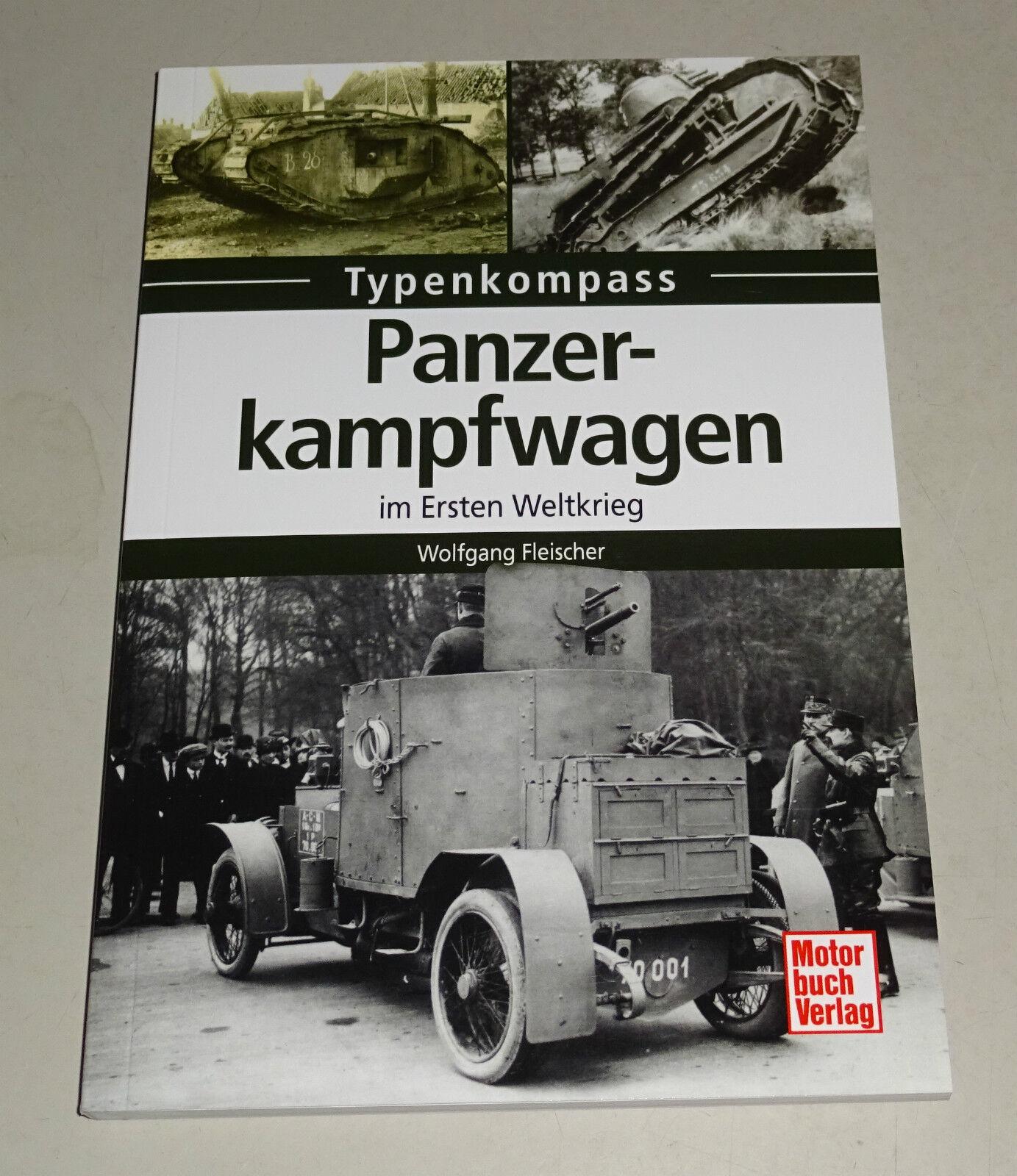 Panzerkampfwagen im Ersten Weltkrieg – Rad- und Kettenfahrzeuge – Typenkompass