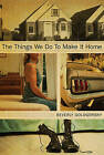 The Things We Do to Make it Home by Beverly Gologorsky (Paperback, 2009)